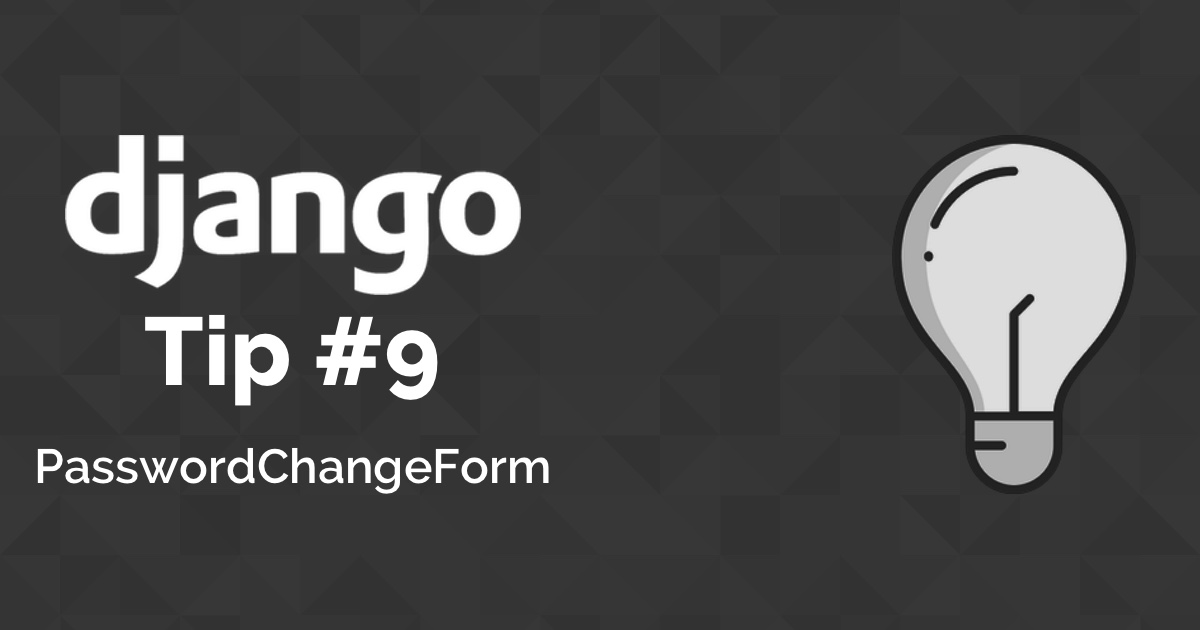 Django Tips #9 How to Create a Change Password View