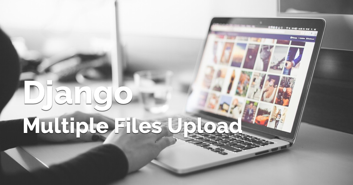 Django Multiple Files Upload Using Ajax