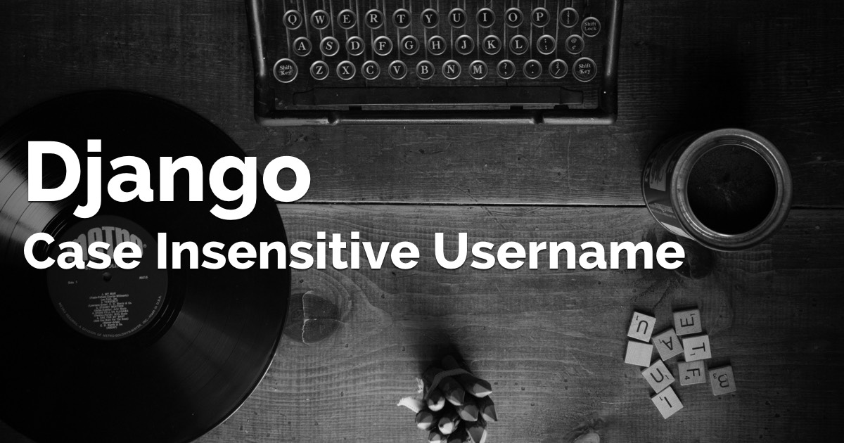 How to Implement Case-Insensitive Username