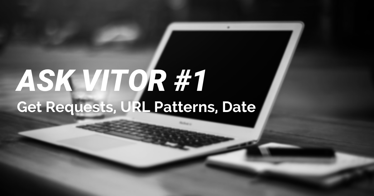 Ask Vitor #1: Getting form data to appear in URL and for use in the