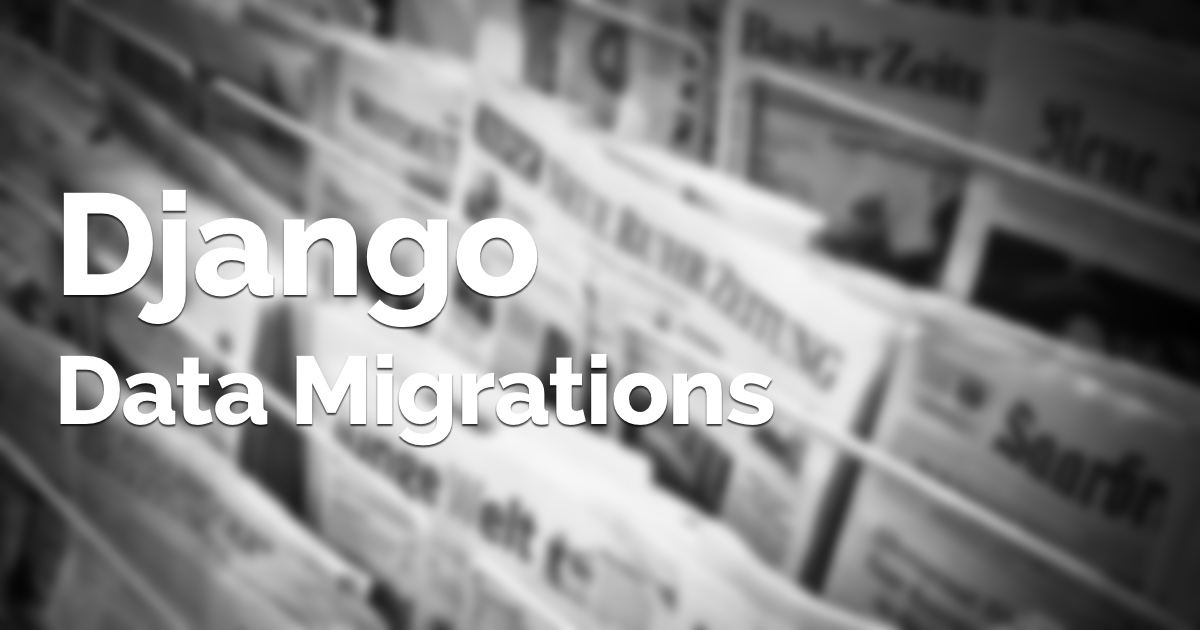 How to Create Django Data Migrations