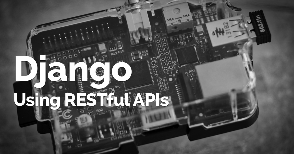 How to Use RESTful APIs with Django
