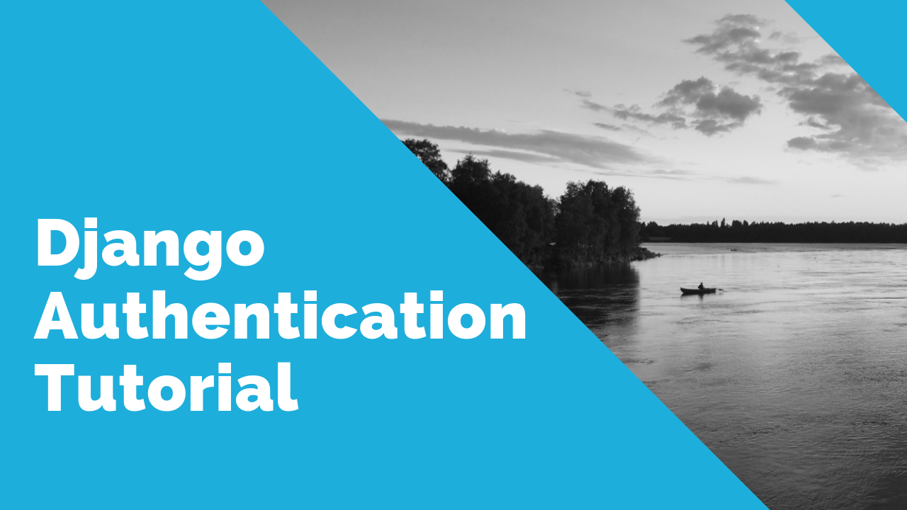 Django 2.1 Authentication Tutorial