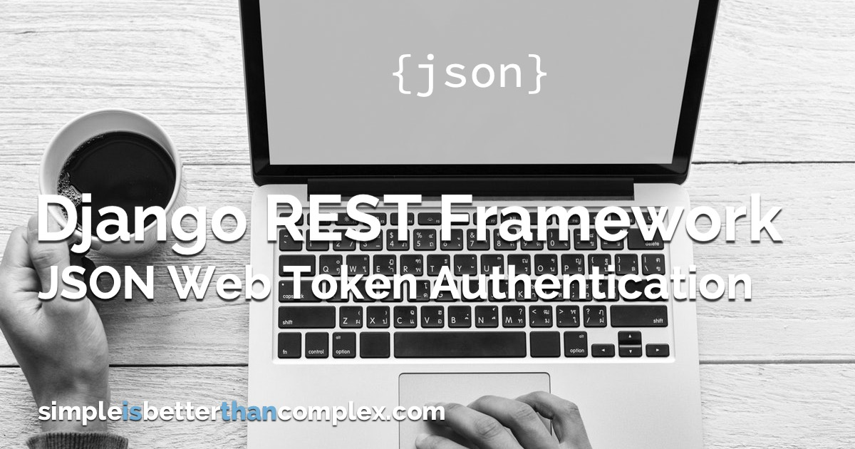 How to Use JWT Authentication with Django REST Framework