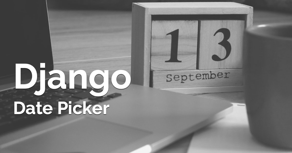 How to Use Date Picker with Django