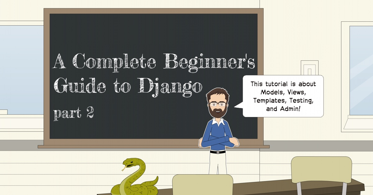 A Complete Beginner's Guide to Django - Part 2