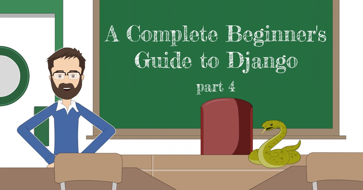 A Complete Beginner's Guide to Django - Part 4