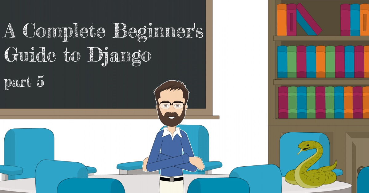 A Complete Beginner's Guide to Django - Part 5